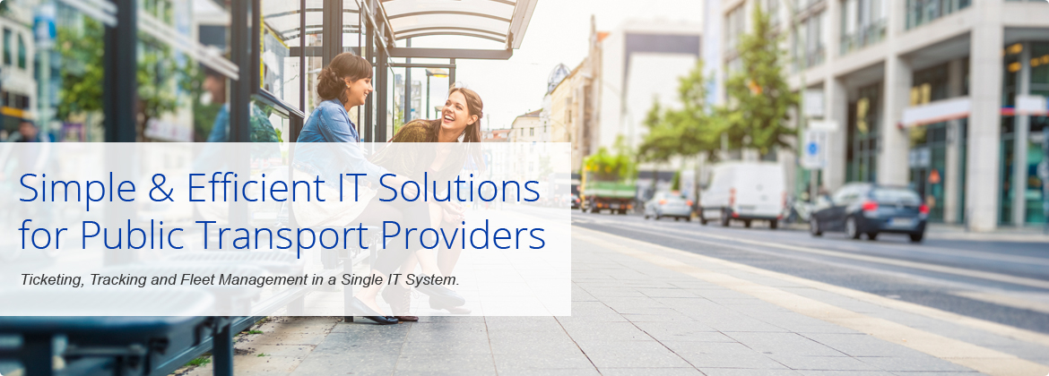 Simple & efficient IT Solutions for Public Transport Providers